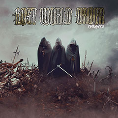 Lost World Order - Tyrants